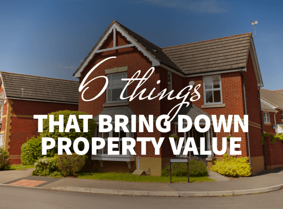 6 Things That Bring Down Property Value (& How to Solve Them)