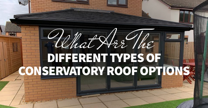 What are the different types of conservatory roof options