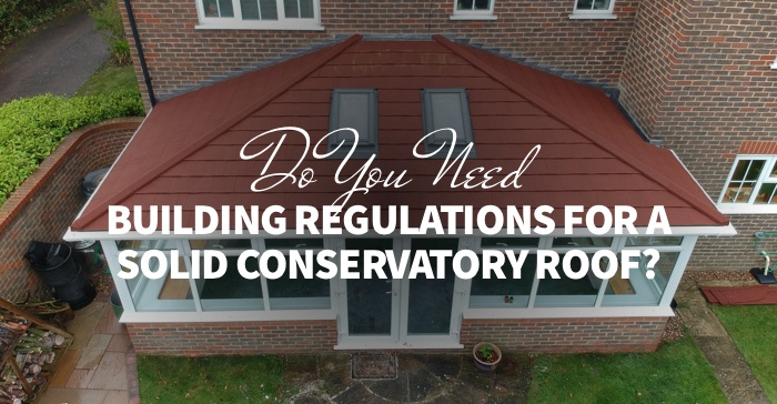 building regulations conservatory solid roof