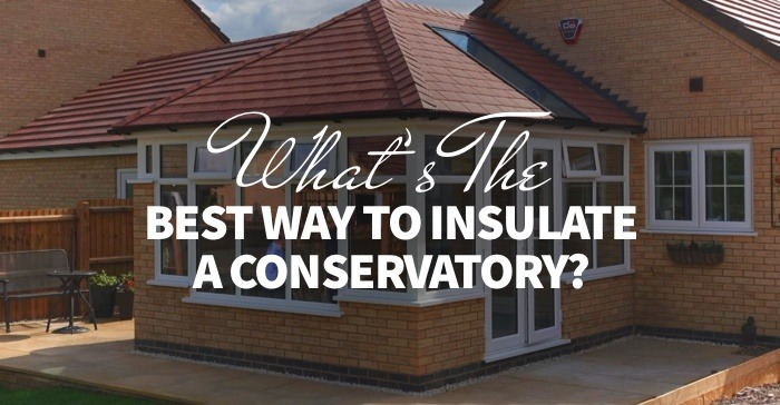 best way to insulate a conservatory