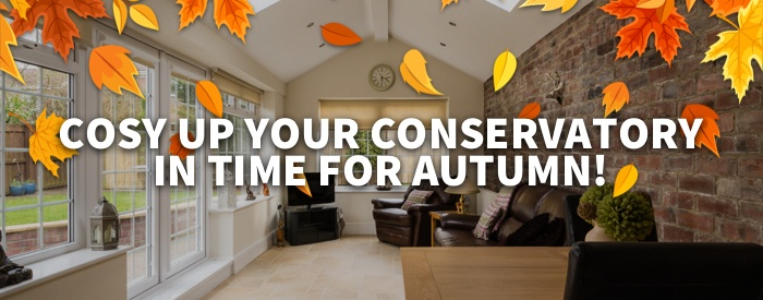 Cosy up your conservatory in time for autumn!