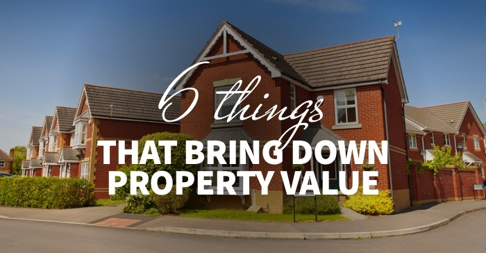 Things That Bring Down Property Value